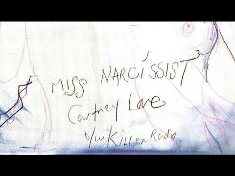 Courtney Love - Miss Narcissist b/w Killer Radio (HD)
