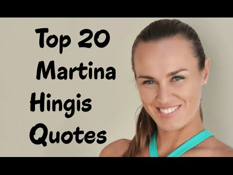Top 20 Martina Hingis Quotes - The  Swiss professional tennis player