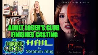 IT: CHAPTER 2 Adult Loser's Club Finishes Casting - Hail To Stephen King EP84