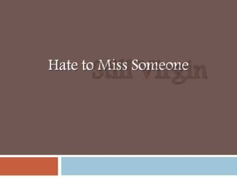 Still Virgin - Hate to Miss Someone