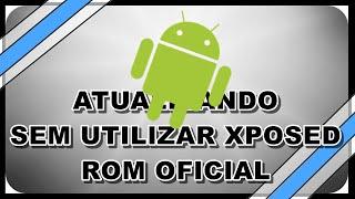 Atualizar Android com root SEM XPOSED! [SAMSUNG]
