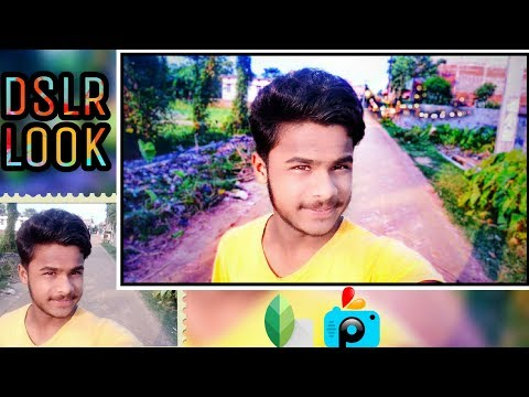 Get Dslr Look On Your Photo Snapseed & PicsArt Tutorial 2017 || How To Make Dslr Image