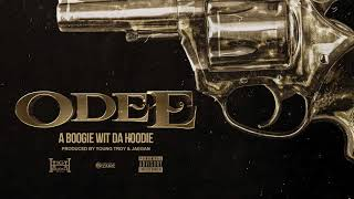 A Boogie Wit Da Hoodie - Odee (Prod. by Young Troy & Jaegen) [Official Audio]
