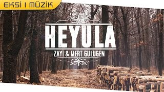 Zayi Ft Mert Gülügen - Heyula (Lyrc Video)