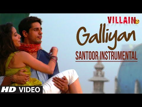 Galiyaan Video Song | Santoor Instrumental By Rohan Ratan | Ek Villain video