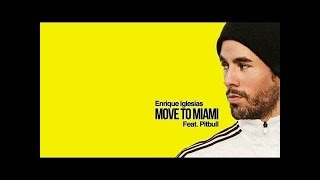 Enrique Iglesias Move To Miami Feat Pitbull Official Audio