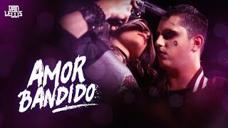 Amor Bandido - Dan Lellis (Official Video)