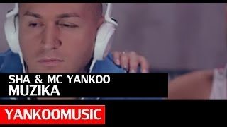 SHA feat.  MC YANKOO - MUZIKA (OFFICIAL VIDEO)