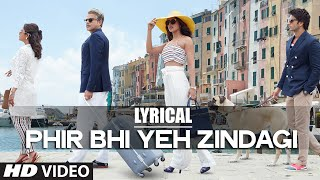 'Phir Bhi Yeh Zindagi' Full Song with LYRICS | Dil Dhadakne Do | T-Series