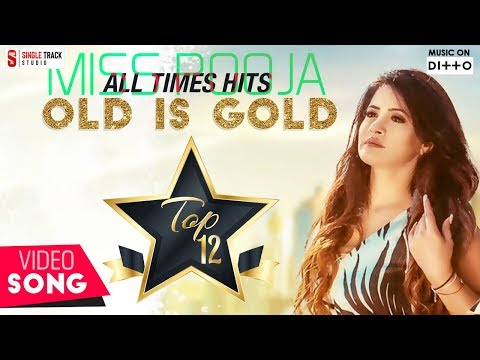 Miss Pooja OLD IS GOLD Punjabi Songs 2017 Top 12 All Times Hits | Non-Stop HD Video | Punjabi Songs