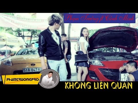 [Official MV HD] Không Liên Quan - Phạm Trưởng ft. Cảnh Minh thumbnail