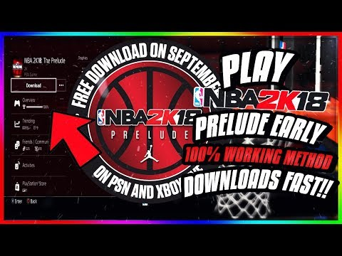 HOW TO DOWNLOAD NBA 2K18 PRELUDE EARLY | 100% WORKING WAY TO PLAY THE NBA 2K18 PRELUDE EARLY