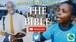 THE BIBLE COMEDY ( PRAIZE VICTOR COMEDY) (Nigerian Comedy)