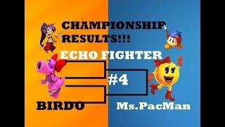 (CHAMPIONSHIP RESULTS) ECHO FIGHTER TOURNAMENT Game.4 (Ms.PacMan vs Birdo)