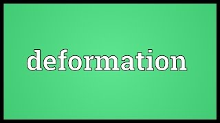 Deformation Meaning