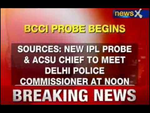 BCCI probe begins; ACSU chief to meet Delhi CP