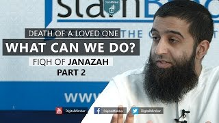 What can WE do for our Loved ones? | Fiqh of Janazah | Part 2 – Aqeel Mahmood