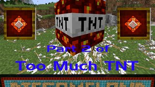Too Much TNT Part 2