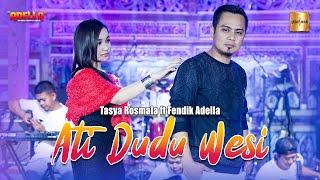 Download lagu Tasya Rosmala ft Fendik Adella - Ati Dudu Wesi ( Live Music)