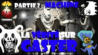 MBT - La VERITE sur GASTER ~ Part.2 : Machine - Undertale (999) [avec Enzoul]