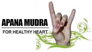 Apana Mudra – For Healthy Heart
