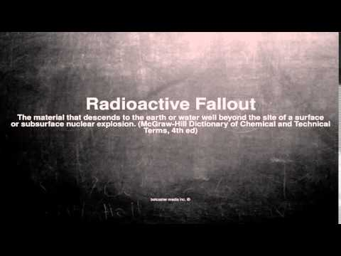 Medical vocabulary: What does Radioactive Fallout mean