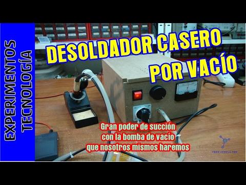 Estación DESOLDADORA por Vacío. Desoldador casero