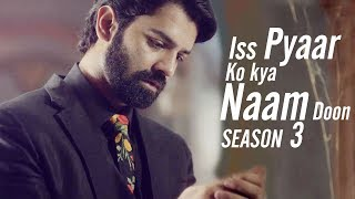 Iss Pyaar Ko Kya Naam Doon 3 LATEST PROMO ft Barun Sobti & Shivani Tomar OUT NOW