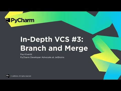 PyCharm In-Depth VCS #3: Branching and Merging