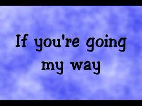 Life is a Highway by Rascal Flatts