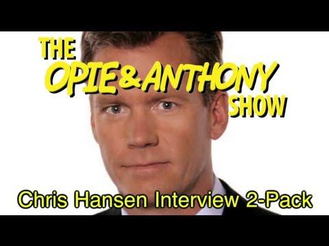 Opie & Anthony: Chris Hansen Interview 2-Pack (03/19, 08/01/07)