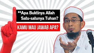 Jika Ditanya Quot Apa Buktinya Allah Satu Satunya Tuhan Quot  Ceramah Ustadz Adi Hidayat Lc Ma Terbaru