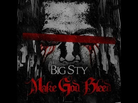 Big Sty - Make God Bleed [Label Submitted]