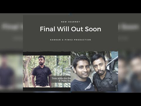 Tumi Achho Eto Kachhe Tai || PINKU ROY || FINAL WILL OUT SOON