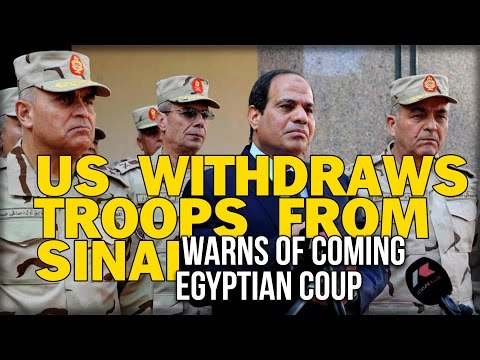 US WITHDRAWS TROOPS FROM SINAI, WARNS OF COMING EGYPTIAN COUP