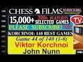 Chess Korchnoi 140 Best Games 44 Of 140 Viktor Korchnoi Vs John Nunn mp3