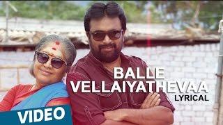 Balle Vellaiya Thevaa Song Lyrics