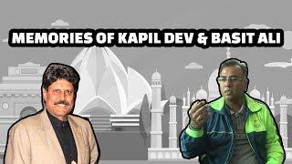 Memories Of Kapil Dev & Basit Ali