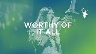Worthy Of It All - Bethany Worhle   Bethel Music Worship