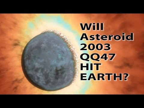 Will giant Asteroid 2003 QQ47 hit Earth this Week?