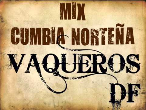 MIX CUMBIA NORTEÑA VAQUEROS DF