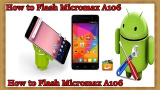 How to flashing Micromax mobile without box [MMX A106]
