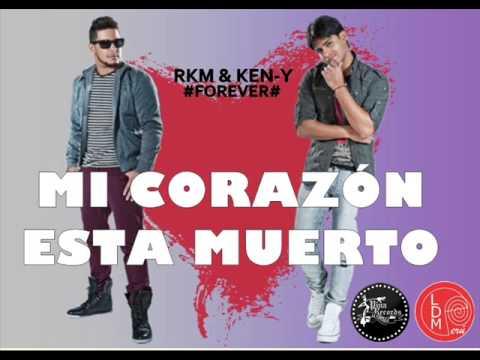 Rkm & Ken Y Mi Corazón Esta Muerto #forever# video