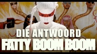 Watch Die Antwoord Fatty Boom Boom video