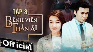 Phim Hay 2019 Bệnh Viện Thần Ái Tập 8   Thúy Ngân, Xuân Nghị, Quang Trung, Kim Nhã, Nam Anh