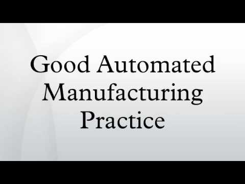 Good Automated Manufacturing Practice
