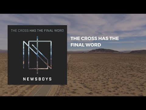 Newsboys - the cross has the final word (Audio)