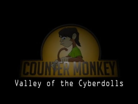 Counter Monkey - Valley of the Cyberdolls