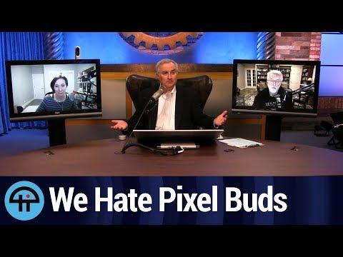 We Hate Pixel Buds, Pixel 2, 2XL