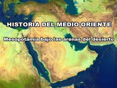 2 - Historia del Medio Oriente - Mesopotamia bajo las arenas del desierto (parte 1/4)